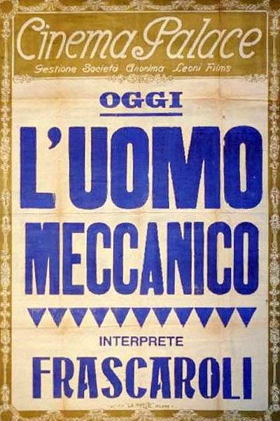 <p>Manifesto di <em>L'uomo meccanico</em>, di Andrée Deed (1921)</p>