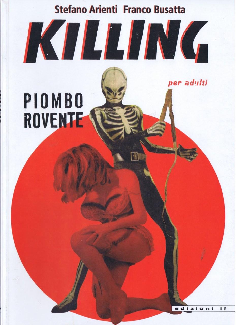 Stefano Arienti & Franco Busatta, Killing, Piombo Rovente, cover (Milano, edizioni if, 2006, un remake de Killing n. 1, 1966)