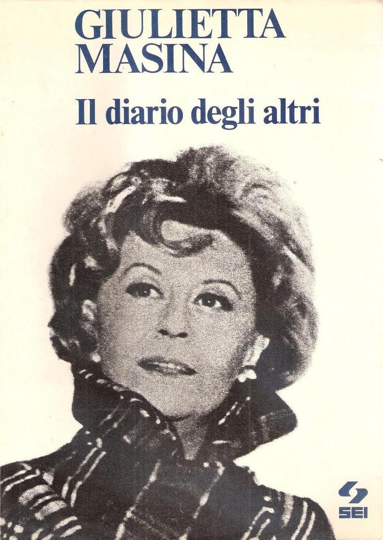 Fig. 1 Copertina del libro di Giulietta Masina, Il diario degli altri, Torino, Società Editrice Internazionale, 1975