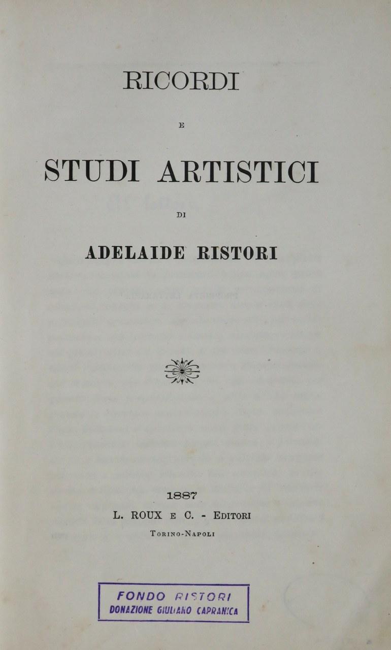 Fig. 1 Frontespizio della prima edizione di Ricordi e studi artistici di Adelaide Ristori, 1887, Museo Biblioteca dell'Attore, Genova