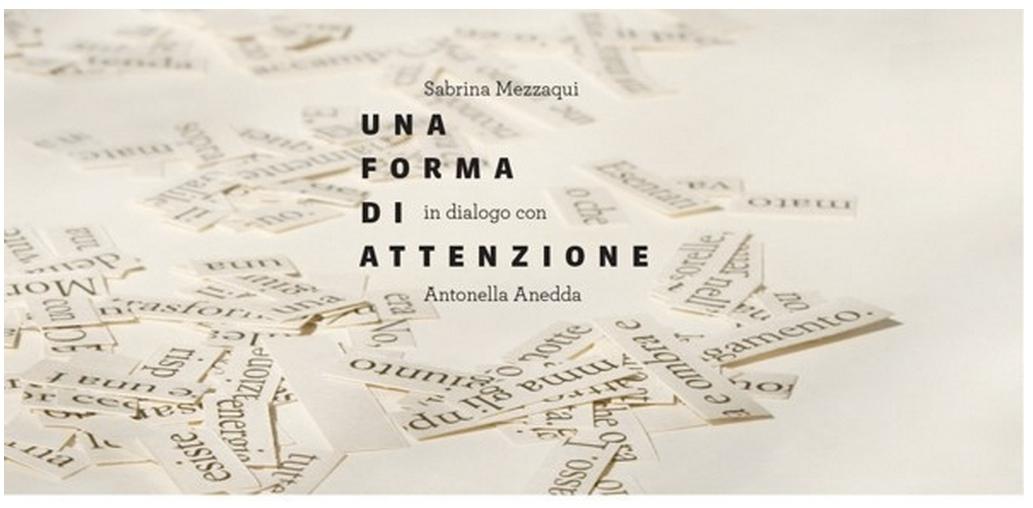 Locandina della mostra Una forma di attenzione, Galleria Passaggi, Pisa 10 maggio - 26 settembre 2014