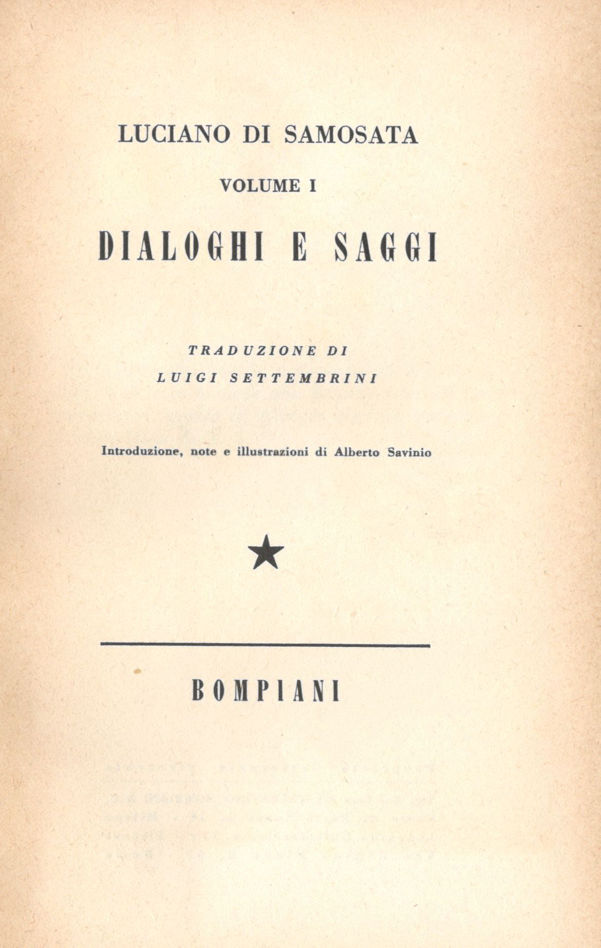Fig. 1 Frontespizio dei Dialoghi e saggi di Luciano di Samosata (Bompiani, 1944)