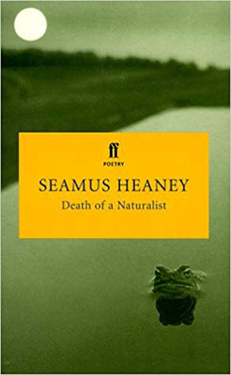 Fig. 3 Seamus Heaney, Death of a Naturalist.