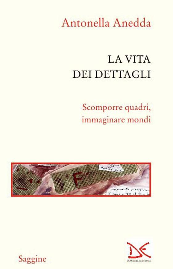 Antonella Anedda, La vita dei dettagli, copertina
