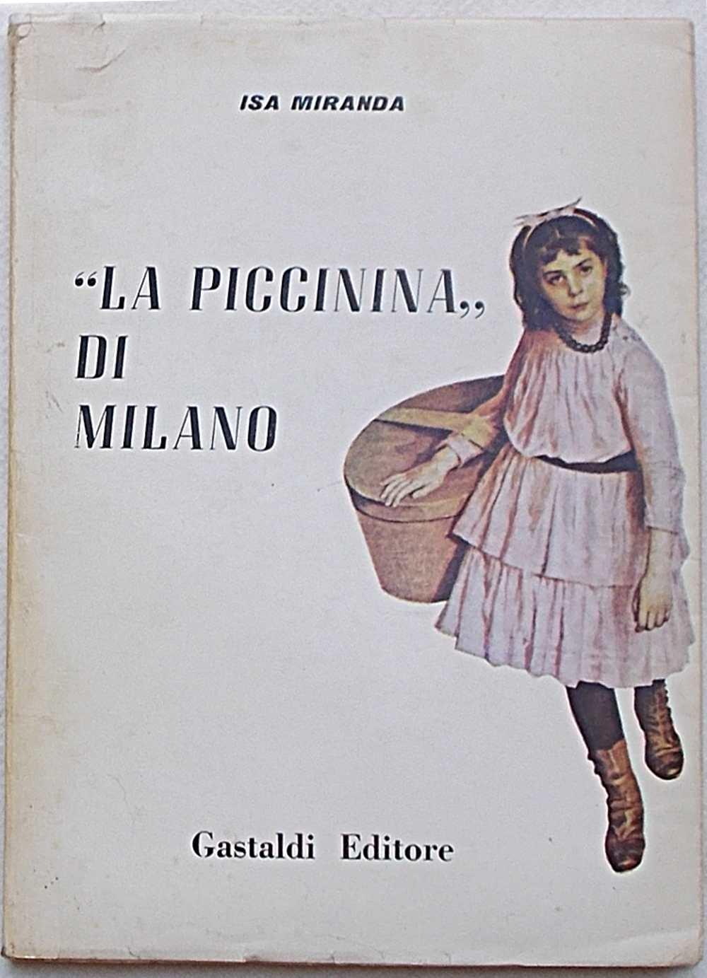 Fig. 1 Copertina del libro di Isa Miranda La piccinina di Milano