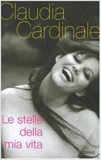 Fig. 2 Copertina del libro di Claudia Cardinale, Le stelle della mia vita, Milano, Frassinelli, 2006