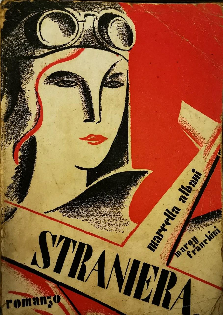 Fig. 7 Copertina di Straniera di Marcella Albani e Margy Franchini, Mantova, La voce di Mantova Editrice, 1935