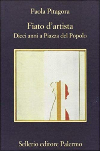 Fig. 8 Copertina del libro di Paola Pitagora Fiato d'artista. Dieci anni a Piazza del Popolo, Palermo, Sellerio, 2001