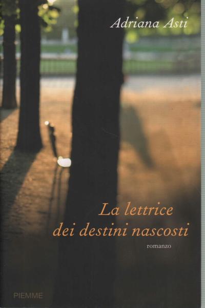 Copertina di La lettrice dei destini nascosti di Adriana Asti, Piemme, 2010