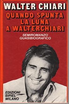 Copertina di Quando spunta la luna a Walterchiari di Walter Chiari (1974)
