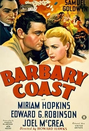 Fig. 6 Barbary Coast di Howard Hawks (USA, 1935)