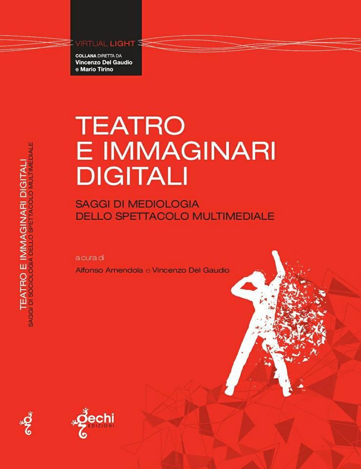 copertina di Teatro e immaginari digitali. Saggi di mediologia dello spettacolo multimediale