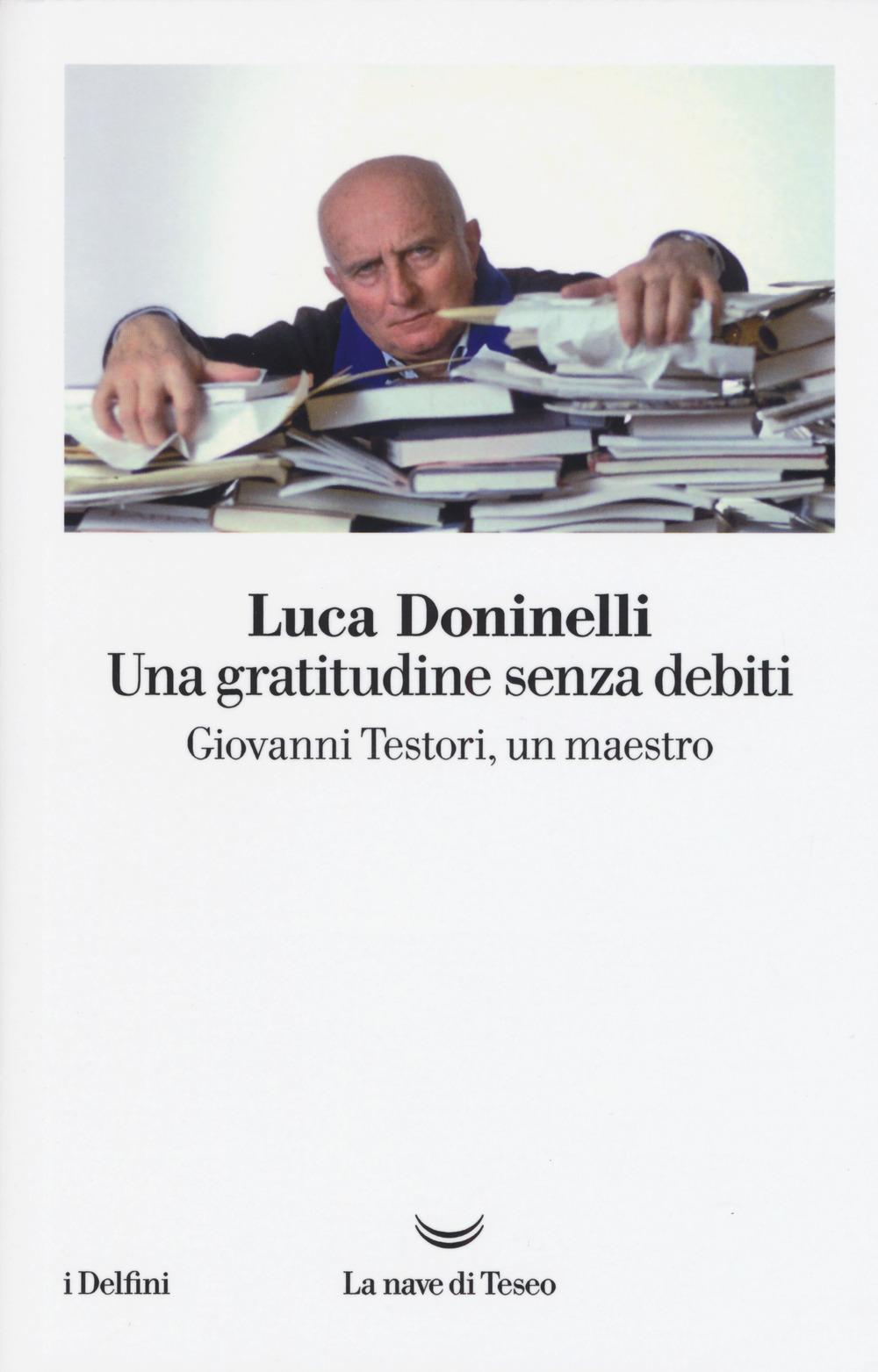 Copertina del volume di Luca Doninelli, Una gratitudine senza debiti. Giovanni Testori, un maestro