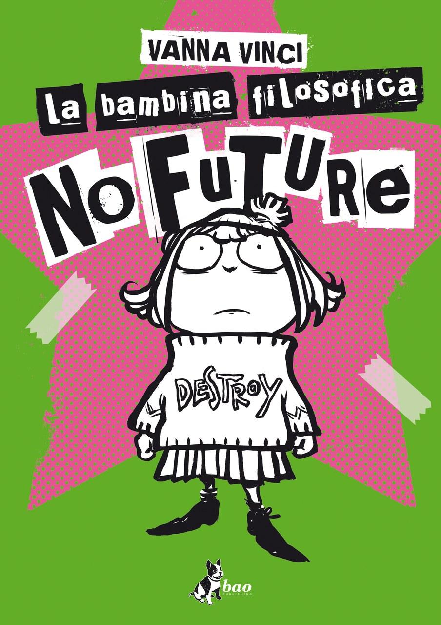 La bambina filosofica. No Future – Bao Publishing © Vanna Vinci