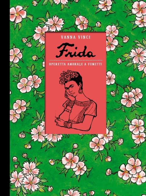 Frida. Operetta amorale a fumetti – 24 ORE Cultura © Vanna Vinci (Cover)