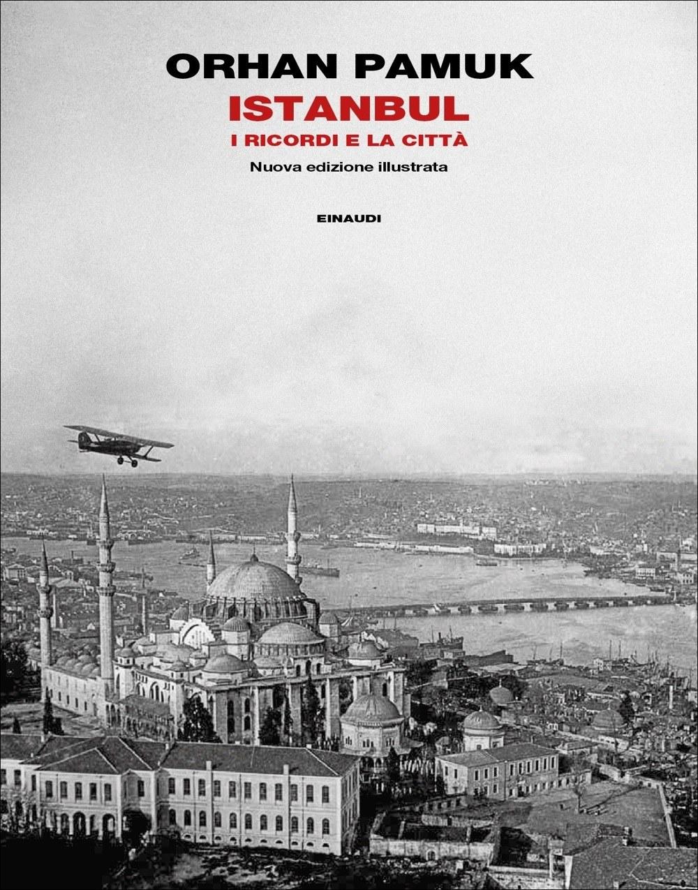 O. Pamuk, Istanbul. I ricordi e la città, Torino, Einaudi, 2017