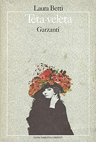 La copertina del romanzo Teta veleta di Laura Betti (Garzanti 1979)