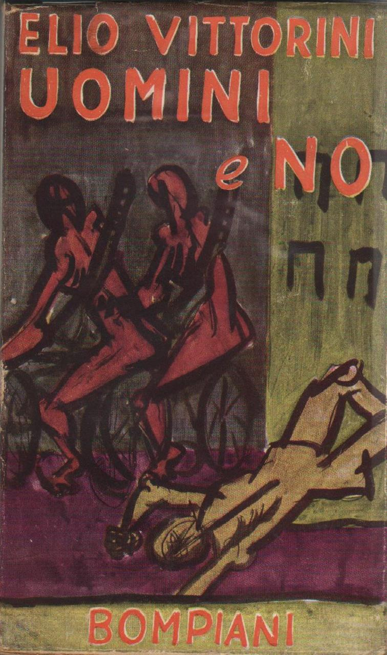Fig. 2 E. Vittorini, Uomini e no, Milano, Bompiani, 1945