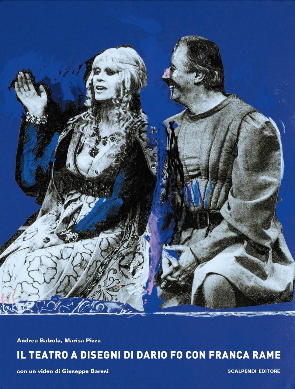 Franca Rame e Dario Fo in una scena di Isabella, tre caravelle e un cacciaballe, 1963 (rielaborazione grafica di Dario Fo) ©Archivio Franca Rame-Dario Fo
