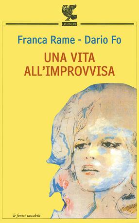 Fig. 1 Copertina del libro di Franca Rame Una vita all'improvvisa (2009