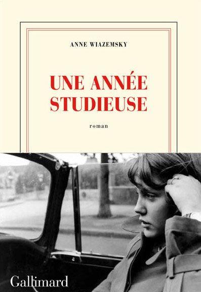 Fig. 2 Anne Wiazemsky, Un année studieuse, Gallimard, 2013, copertina