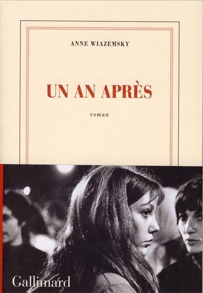 Fig. 3 Anne Wiazemsky, Un an après, Gallimard, 2015, copertina