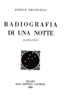 Enrico Emanuelli, Radiografia di una notte. Romanzo, Milano, Ceschina, 1932
