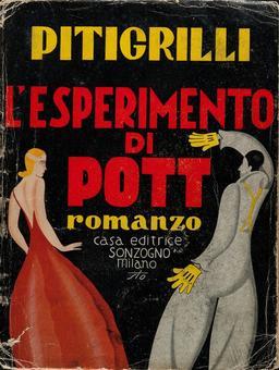 Pitigrilli, L'Esperimento di Pott, Milano, Sonzogno, 1929