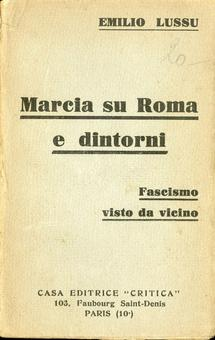 Emilio Lussu, Marcia su Roma e dintorni (1931), Paris, Critica, 1933