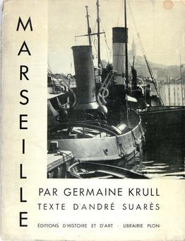 Marseille, Germaine Krull & André Suarès, Paris, Éditions d'histoire et d'art, Plon, 1935, Photobibliothek.ch
