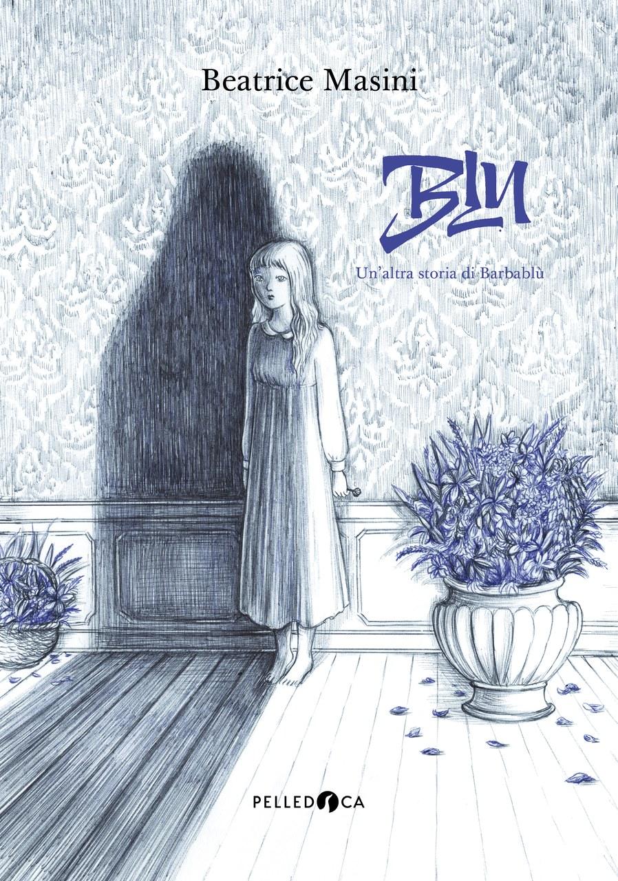 Fig 4 Masini, Blu. Un'altra storia di Barbablu, 2017, copertina © Virginia Mori, Pelledoca editore.