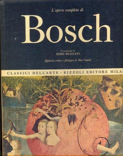 Copertina de L'opera completa di Bosch, presentazione di Dino Buzzati, apparati critici e filologici di Mia Cinotti, Classici dell'Arte Rizzoli, 1966