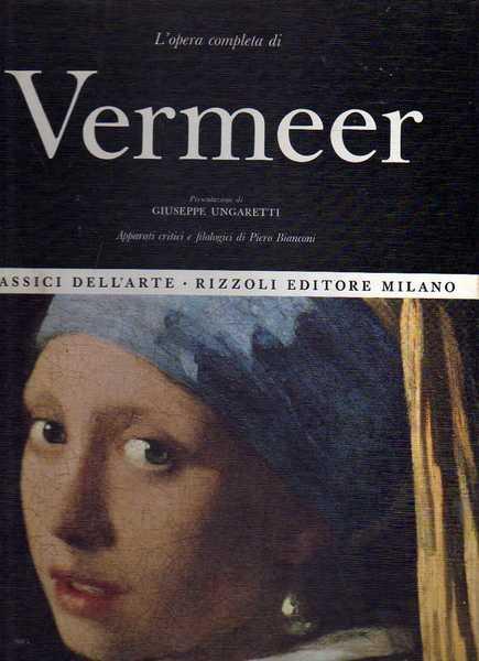 Copertina de L'opera completa di Vermeer, presentazione di Giuseppe Ungaretti, apparati critici e filologici di Piero Bianconi, Classici dell'Arte Rizzoli, 1967